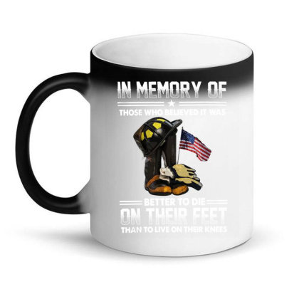 In Memory Of Those Who Believed It Was Better To Die On Their Feet Tha Magic Mug Designed By Hoainv
