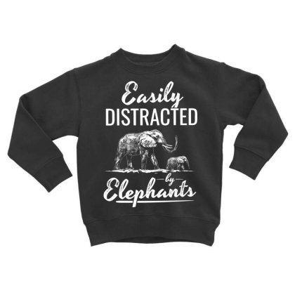 Easily Distracted By Elephants Toddler Sweatshirt Designed By Hoainv