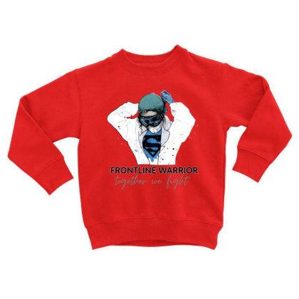 Fontline Warrior Together We Fight Toddler Sweatshirt Designed By Hoainv