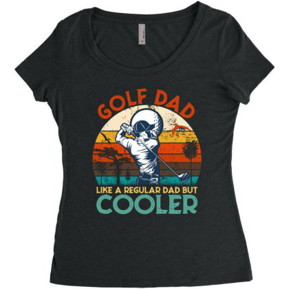 Golf Dad Like A Regular Dad But Cooler Women's Triblend Scoop T-shirt Designed By Hoainv