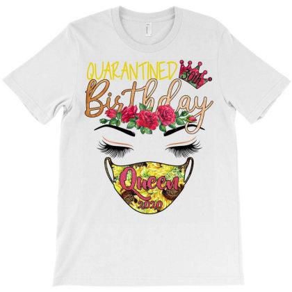 Quarantined 40th Birthday Queen 2020 Flower T-shirt Designed By Badaudesign