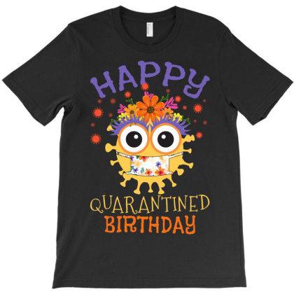 Happy Quarantined Birthday Girl T-shirt Designed By Badaudesign