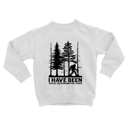 I Have Been Social Distancing For Years Toddler Sweatshirt Designed By Hoainv