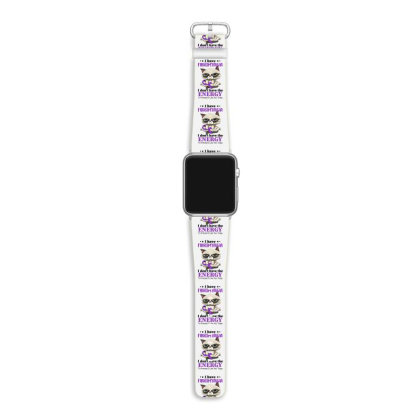 I Have Fibromyalgia I Don't Have The Energy To Pretend I Like You Toda Apple Watch Band Designed By Hoainv