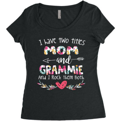 I Have Two Tittles Momand Grammie And I Rock Them Both Women's Triblend Scoop T-shirt Designed By Hoainv