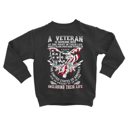 A Veteran Is Someone Who At One Point In Their Life Toddler Sweatshirt Designed By Hoainv