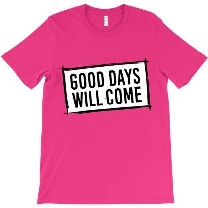 Good Days Times T-shirt Designed By Designisfun