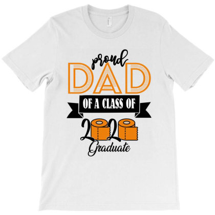 Proud Dad Of A Class Of 2020 For Light T-shirt Designed By Sengul