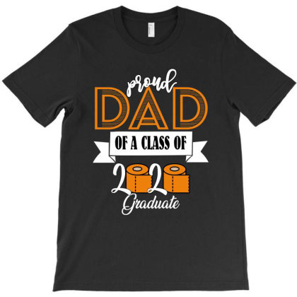 Proud Dad Of A Class Of 2020 For Dark T-shirt Designed By Sengul