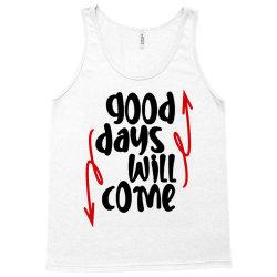 good days will come Tank Top | Artistshot