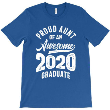 Proud Aunt Of An Awesome 2020 Graduate T-shirt Designed By Cidolopez