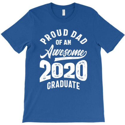 Proud Dad Of An Awesome 2020 Graduate T-shirt Designed By Cidolopez
