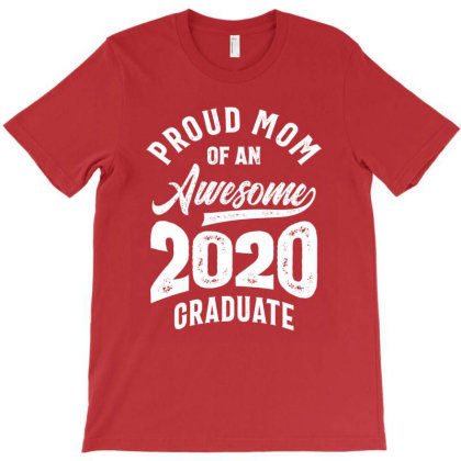 Proud Mom Of An Awesome 2020 Graduate T-shirt Designed By Cidolopez