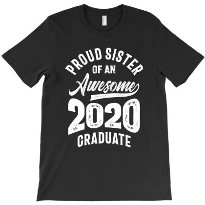 Proud Sister Of An Awesome 2020 Graduate T-shirt Designed By Cidolopez