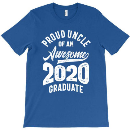 Proud Uncle Of An Awesome 2020 Graduate T-shirt Designed By Cidolopez