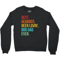 funny bearded dad bearded beer lovin dog dad ever retro vintage Crewneck Sweatshirt | Artistshot