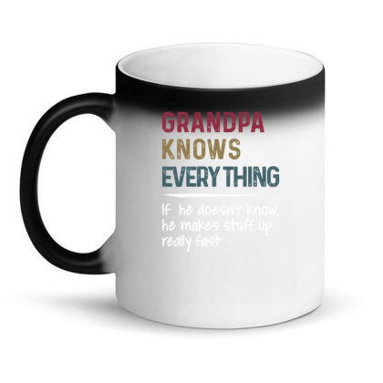 Grandpa Knows Everything If He Doesn't Know He Makes Stuff Up Reall Magic Mug Designed By Hoainv