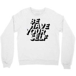 behave yourself Crewneck Sweatshirt | Artistshot