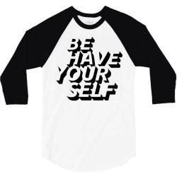 behave yourself 3/4 Sleeve Shirt | Artistshot
