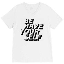 behave yourself V-Neck Tee | Artistshot