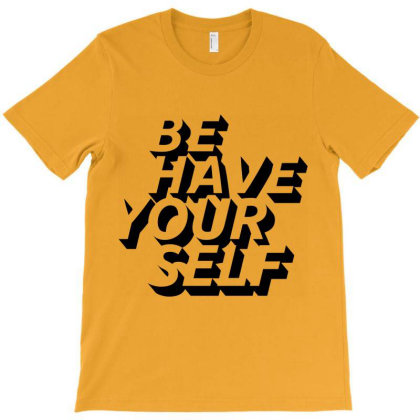 Behave Yourself T-shirt Designed By Designisfun