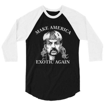 Joe Exotic Make America Exotic Again 3/4 Sleeve Shirt Designed By Gomskyartstudio