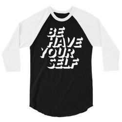 behave yourself behaviour 3/4 Sleeve Shirt | Artistshot