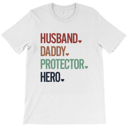 Husband Daddy Protector Hero T-shirt Designed By Sengul