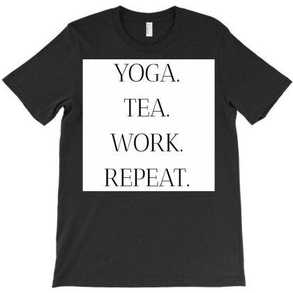 Yoga. Tea. Work. Repeat. T-shirt Designed By Gracebhadauria