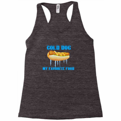 Cold Dog Favorite Food Racerback Tank Designed By Mircus