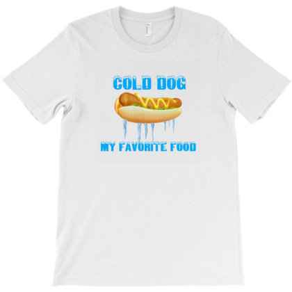 Cold Dog Favorite Food T-shirt Designed By Mircus