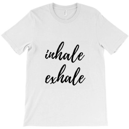 Inhale Exhale T-shirt Designed By Mjcop