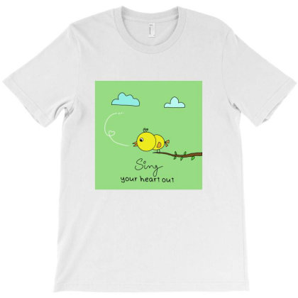Sing Your Heart Out T-shirt Designed By Ayc