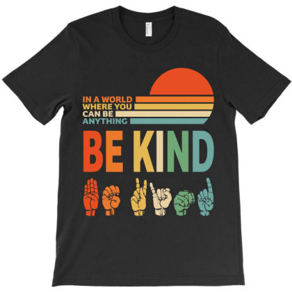 Be Kind T-shirt Designed By Tiococacola