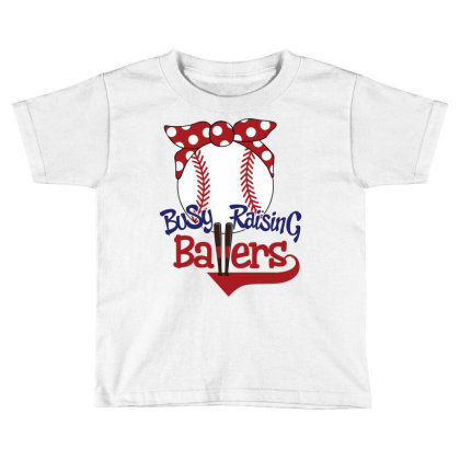 Busy Raising Ballers Toddler T-shirt Designed By Tiococacola