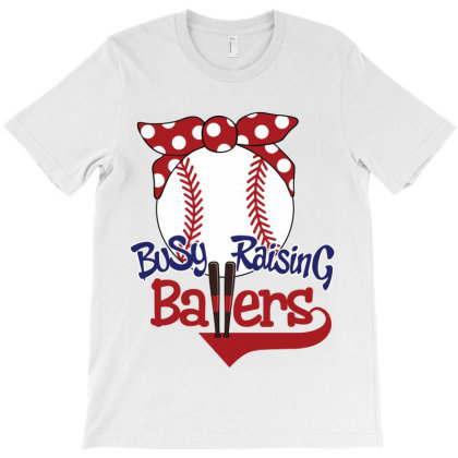 Busy Raising Ballers T-shirt Designed By Tiococacola