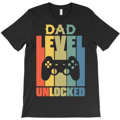 Dad Level Unlocked T-shirt Designed By Tiococacola