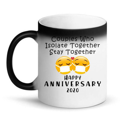 Couples Who Isolate Together Stay Together Happy Anniversary 2020 Shir Magic Mug Designed By Hoainv