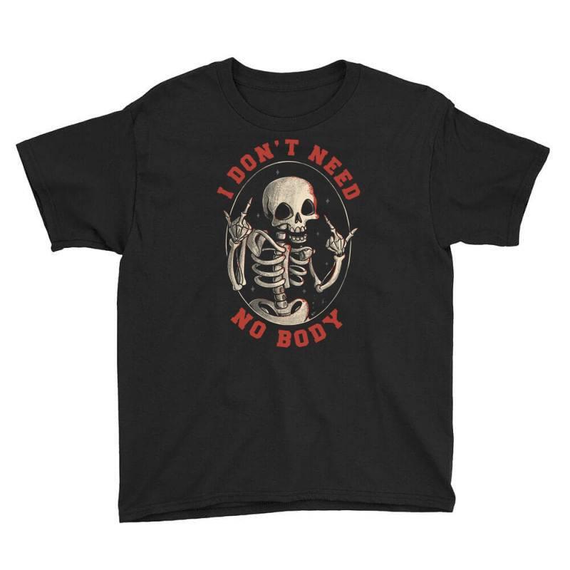 I Don't Need No Body Funny Skull Youth Tee   Artistshot