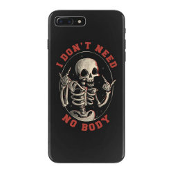 I Don't Need No Body Funny Skull iPhone 7 Plus Case | Artistshot