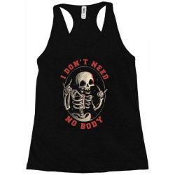 I Don't Need No Body Funny Skull Racerback Tank | Artistshot