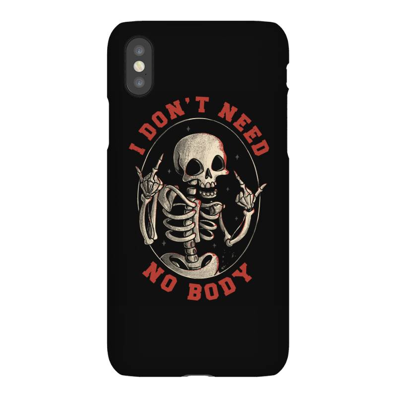 I Don't Need No Body Funny Skull Iphonex Case   Artistshot