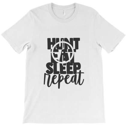 Hunt Eat Sleep Repeat T-shirt Designed By Tiococacola