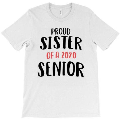 Proud Sister Of A 2020 Senior For Light T-shirt Designed By Sengul