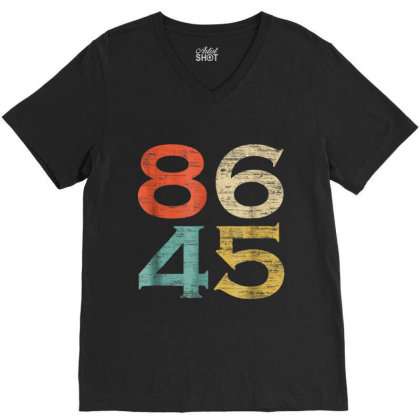 Classic Vintage Style 86 45 Anti Trump V-neck Tee Designed By Conco335@gmail.com