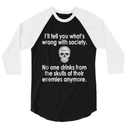 wrong society drink from the skull of your enemies 3/4 Sleeve Shirt | Artistshot