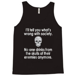 wrong society drink from the skull of your enemies Tank Top | Artistshot