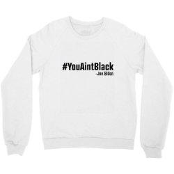 youaintblack Crewneck Sweatshirt   Artistshot
