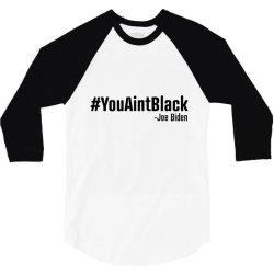 youaintblack 3/4 Sleeve Shirt   Artistshot