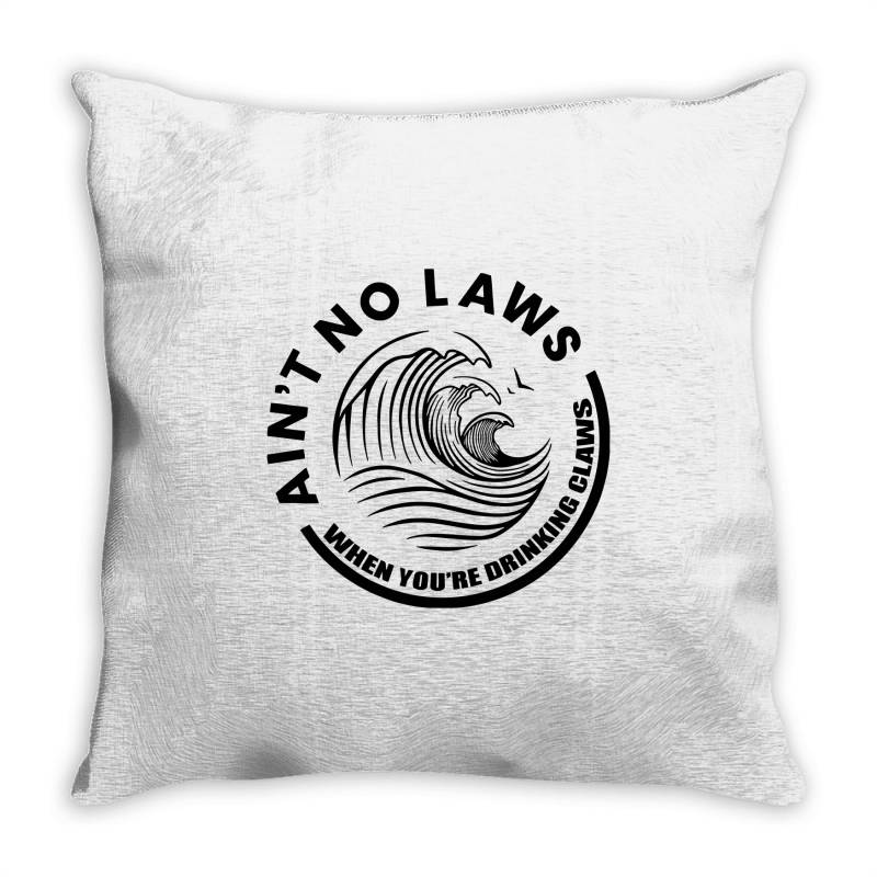 Ain't No Laws Throw Pillow   Artistshot
